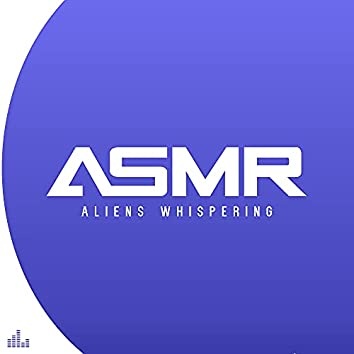 ASMR Aliens Whispering