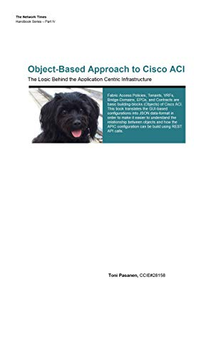 Object-Based Approach to Cisco ACI: The Logic Behind the Application Centric Infrastructure (English Edition)