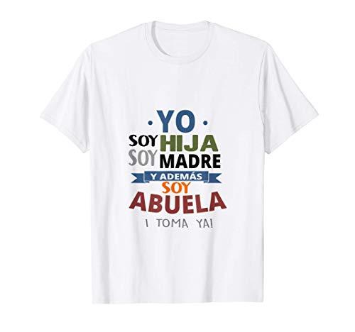 Día de la Madre Yo Soy Hija Soy Madre y Ademas Soy Abuela TO Camiseta