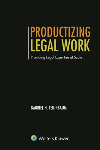 Compare Textbook Prices for Productizing Legal Work: Providing Legal Expertise at Scale Aspen Casebook Series  ISBN 9781543835175 by Teninbaum, Gabriel H.