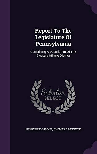 Report To The Legislature Of Pennsylvania: Containing A Description Of The Swatara Mining District