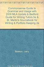 Commonsense Guide to Grammar and Usage with 2009 MLA Update & Bedford Guide for Writing Tutors 5e & St. Martin's Sourcebook for Writing & Portfolio Keeping 2e