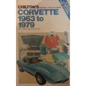 Chilton's Repair and Tune-Up Guide, Corvette, 1963 to 1979, 327, 350, 396, 427, 454