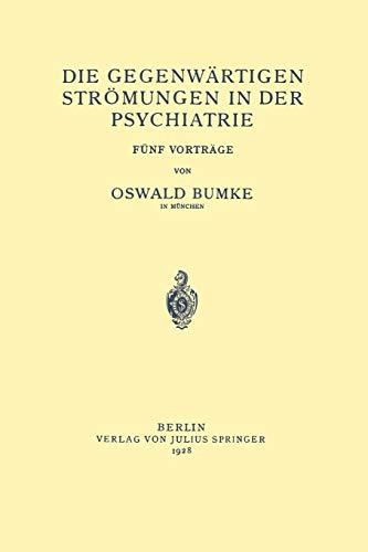 Die Gegenwärtigen Strömungen in der Psychiatrie: Fünf Vorträge