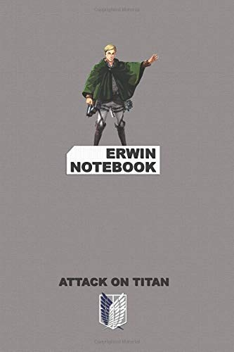 Erwin Notebook: Perfect Gift, School&Office, Attack On Titan, Erwin Smith