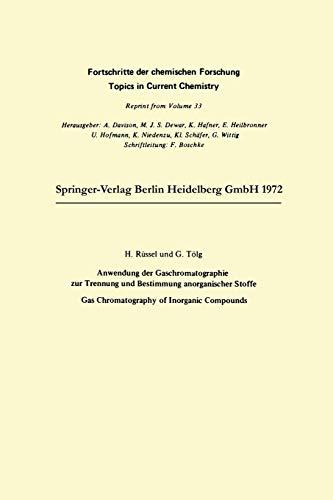 Anwendung der Gaschromatographie zur Trennung und Bestimmung anorganischer Stoffe: Gas Chromatography of Inorganic Compounds (Topics in Current Chemistry)