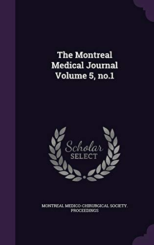 The Montreal Medical Journal Volume 5, No.1