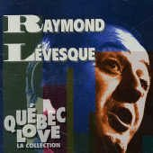 Raymond Levesque; (Import) Quebec Love La Collection