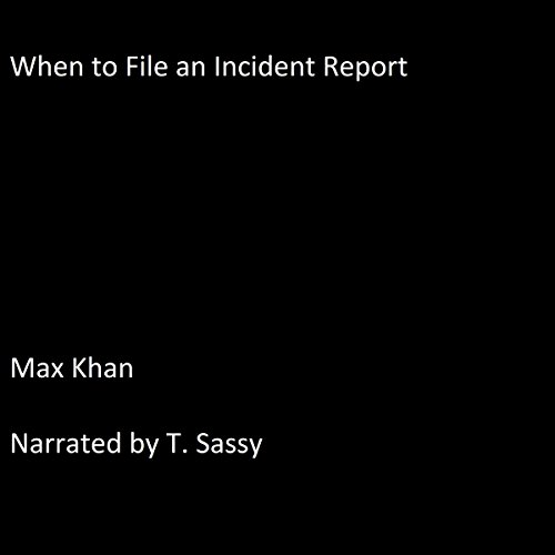 When to File an Incident Report audiobook cover art