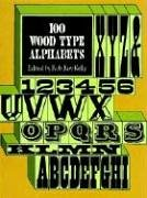 100 Wood Type Alphabets: 100 Fonts (Dover Pictorial Archives) (Lettering, Calligraphy, Typography)
