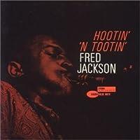 Hootin' N' Tootin' by Fred Jackson (2000-10-25)