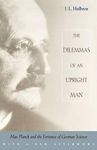 Image of Dilemmas of an Upright Man: Max Planck and the Fortunes of German Science
