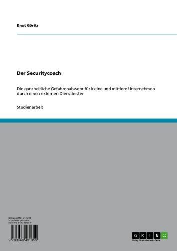 Der Securitycoach: Die ganzheitliche Gefahrenabwehr für kleine und mittlere Unternehmen durch einen externen Dienstleister (German Edition)