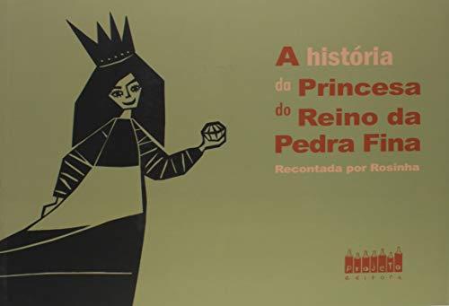 Historia Da Princesa Do Reino Pedra Fina, A