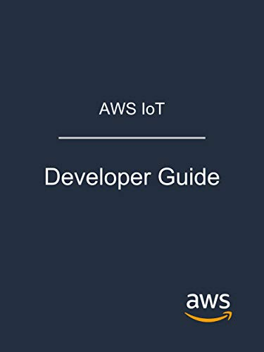 AWS IoT: Developer Guide (English Edition)
