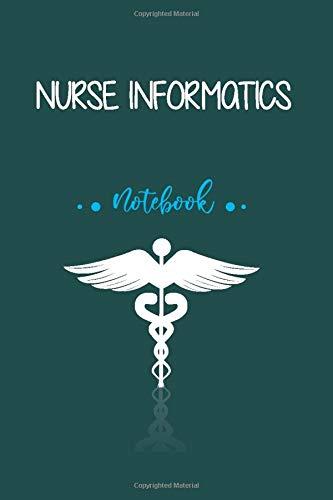 Nurse Informatics Notebook: Journal Gift for Nurse Informatics, Blank Lined Paper Notebook, Apprecia