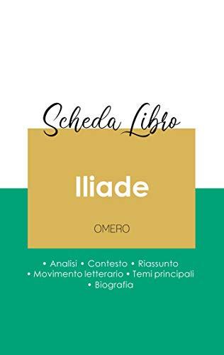 Scheda libro Iliade di Omero (analisi letteraria di riferimento e riassunto completo)
