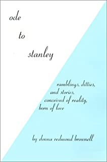 Ode to Stanley: Ramblings, Ditties and Stories, Conceived of Reality, Born of Love