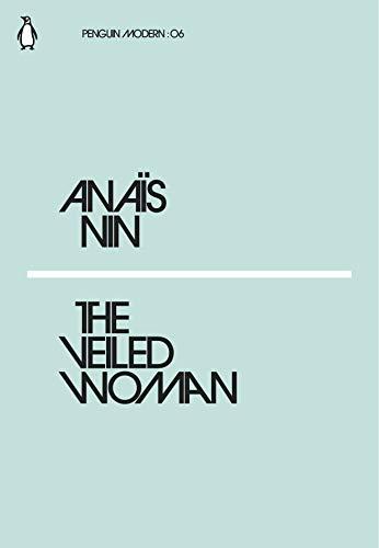 The Veiled Woman: Anaïs Nin
