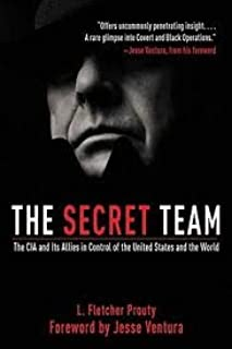 The Secret Team: The CIA and Its Allies in Control of the United States and the World 2nd (second) edition