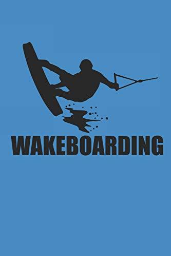 WAKEBOARDING: Notizbuch Wakeboard Notebook Wakeboarding Bullet Journal 6x9