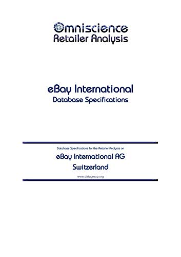 eBay International AG - Switzerland: Retailer Analysis Database Specifications (Omniscience Retailer Analysis - Switzerland Book 30549) (English Edition)