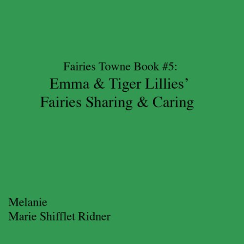 Fairies Towne Book # 5: Emma & Tiger Lillies 's Fairies Sharing & Caring Titelbild
