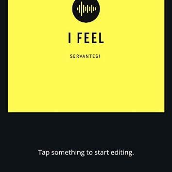 I Feel (Servantes)
