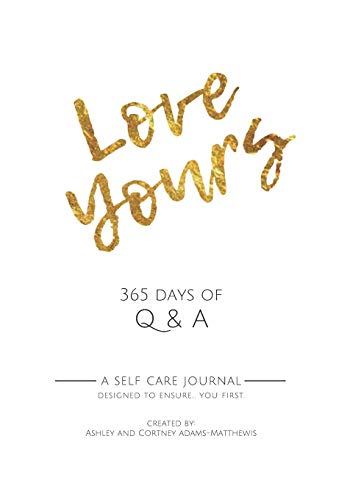 Love Yours 365 Days of Q&A A Self Care Journal