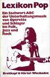 Lexikon POP. Ein Sachwort-ABC der Unterhaltungsmusik von Operette und Schlager bis Folk, Jazz und Rock - Manfred Bonson
