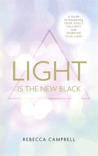 Light Is the New Black: A Guide to Answering Your Soul's Callings and Working Your Light [Lingua inglese]