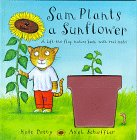 Sam Plants a Sunflower: A Life-The-Flat Nature Book With Real Seeds (Lift-The-Flap Nature Books with Real Seeds)