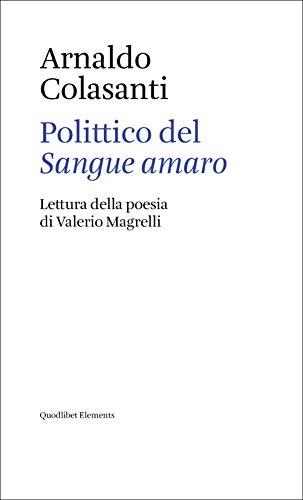 Polittico del «Sangue amaro». Lettura della poesia di Valerio Magrelli