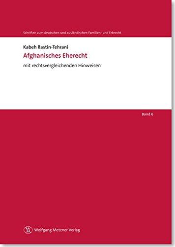 Afghanisches Eherecht (Schriften zum deutschen und ausländischen Familien- und Erbrecht Band 6)