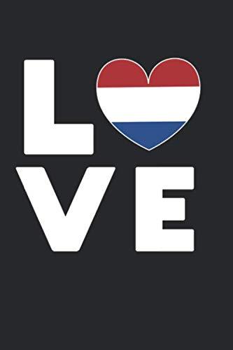 Ich liebe LOVE Holland Niederlande Flagge Fahne Herz: Schulplaner, Hausaufgabenheft, Tagebuch, Notizbuch, Buch 91 Seiten im Softcover für alles, was ... Doppelseite jeweils eine Woche zum eintr
