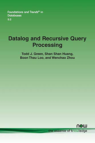 Datalog and Recursive Query Processing (Foundations and Trends (R) in Databases)