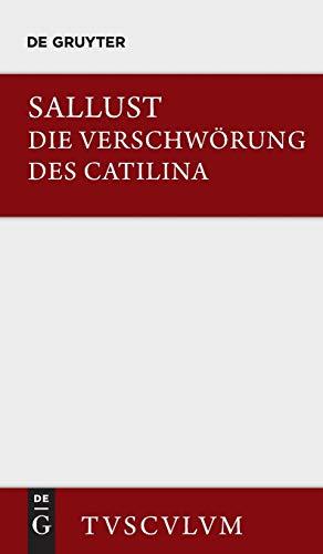Die Verschwörung des Catilina: Lateinisch-deutsch (Sammlung Tusculum)