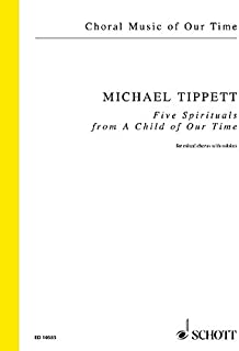 """FIVE SPIRITUALS (FROM """"A CHILD OF OUR TIME"""") CHANT"""