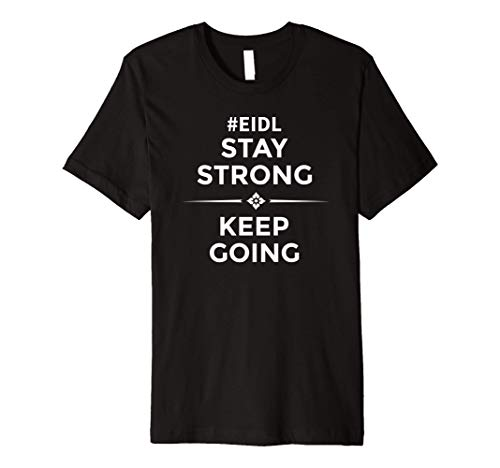 EIDL Stay Strong Keep Going | Grant Advance SBA Cares Premium T-Shirt