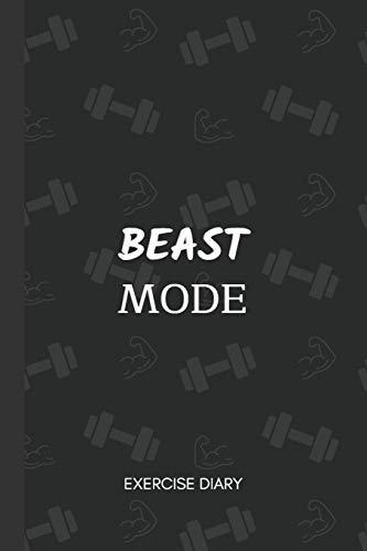 BEAST MODE: Exercise Diary ~ Gym Strength Training Log Book ~ Progress Tracker Journal ~ 6' x 9'