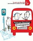 Transporte público: Rutas por Barcelona (Rutes)