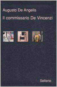 Il commissario De Vincenzi: il candeliere a sette fiamme-La barchetta di cristallo- Giobbe Tuama & C.