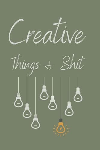 Creative Things & Shit: Notebook for creative thoughts and notes. Notizbuch für kreative Gedanken und Notizen