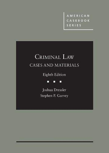 Compare Textbook Prices for Cases and Materials on Criminal Law American Casebook Series 8 Edition ISBN 9781683288220 by Dressler, Joshua,Garvey, Stephen