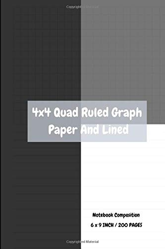 4x4 Quad Ruled Graph Paper And Lined Notebook Composition: Size: 6 X 9 Inches, 200 Pages The Upper Half Of Each Page Is Graph Paper, 4 Squares Per ... Easier For Your Writing And Sketching Vol.5