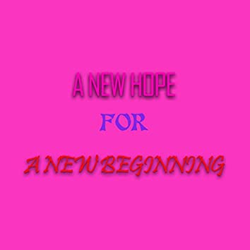 A New Hope For A New Beginning