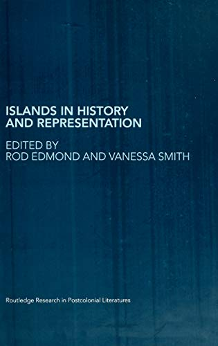 Islands in History and Representation (Routledge Research in Postcolonial Literatures Book 6) (English Edition)