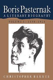 Boris Pasternak: Volume 1, 1890 1928: A Literary Biography