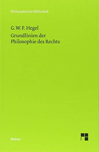 Grundlinien der Philosophie des Rechts (Philosophische Bibliothek)