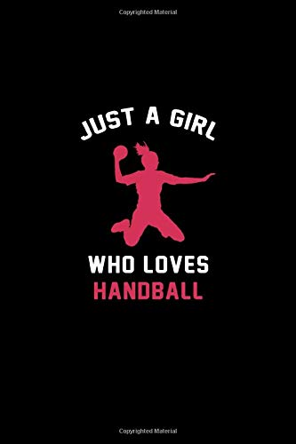 Just a girl who loves Handball: Handball Lined notebook / Journal / Playbook /Diary gift, 110 blank pages, 6x9 inches, Matte finish cover.